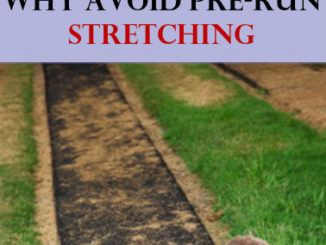 Why Complete Avoid Stretching Before Running