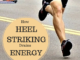 Heel Striking Decreases Elasticity Effectiveness of Achilles Tendon