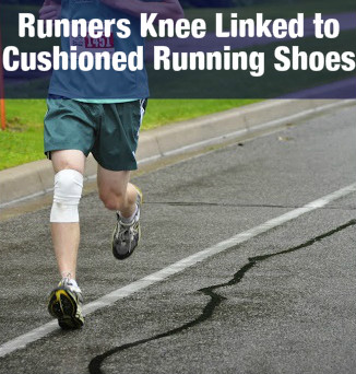 Runners Knee Linked to Cushioned Running Shoes
