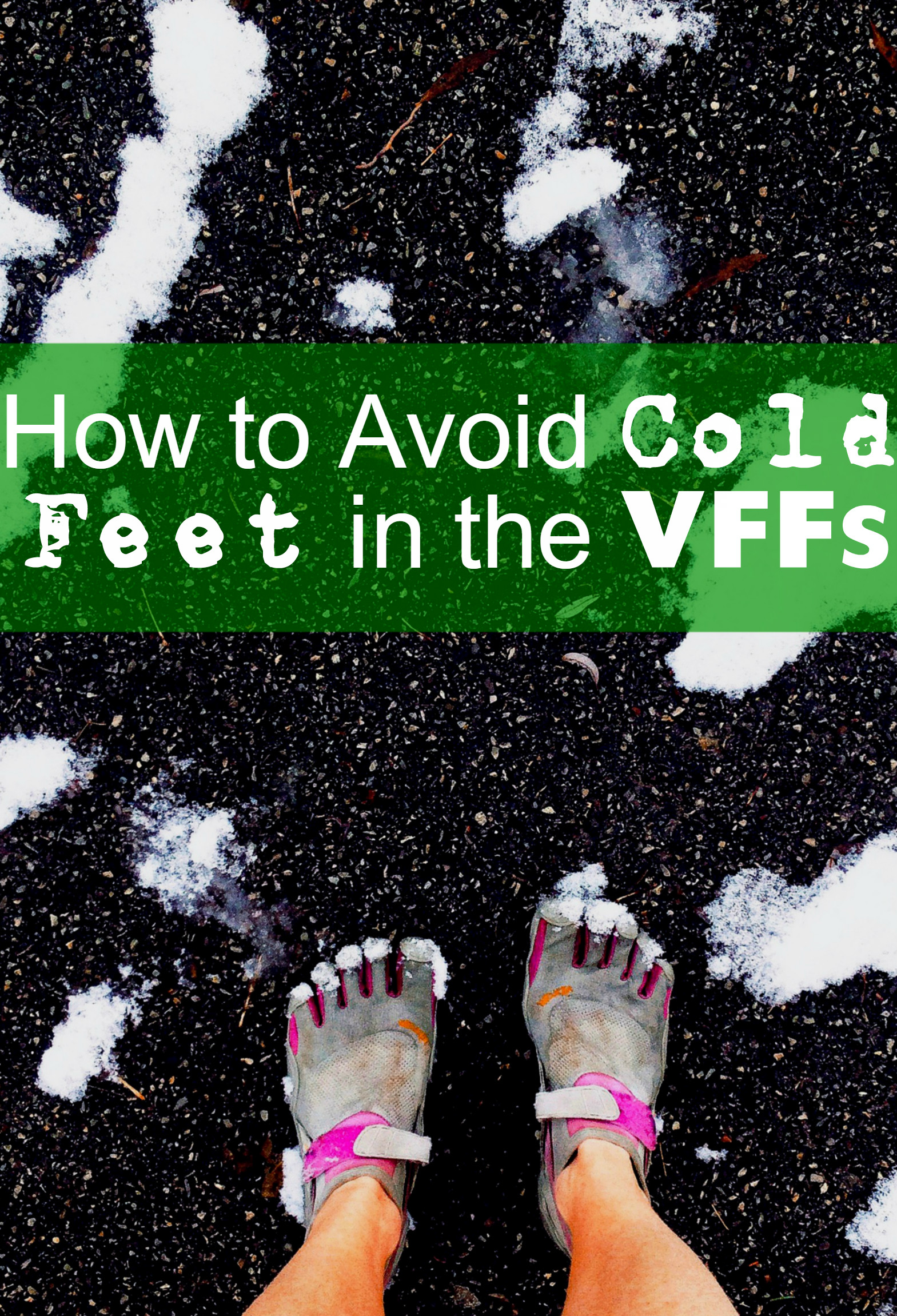 How to Avoid Getting Cold Feet in the VFFs When Winter Running