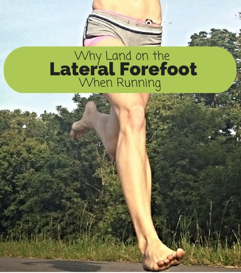 Why Land on the Lateral Forefoot During Running