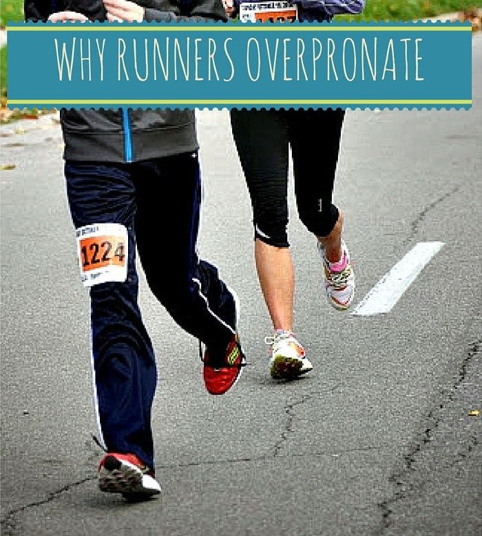 What Causes Runners to Overpronate