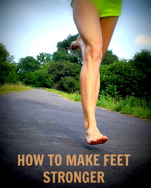 How to Make Feet Stronger