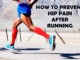 How to Prevent Hip After Running