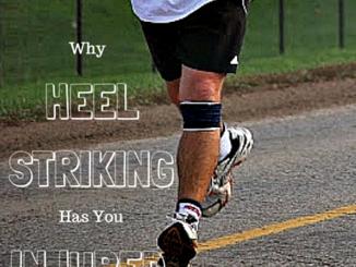 Why Heel Striking Has You Injured