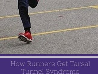 How Runners Get Tunnel Tarsal Syndrome