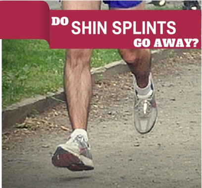 Do Shin Splints Go Away?