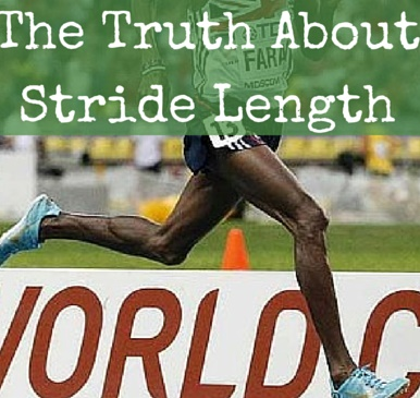 The Truth About Stride Length