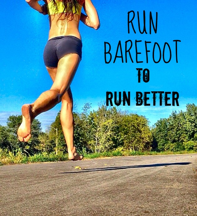 Run Barefoot to Run Better