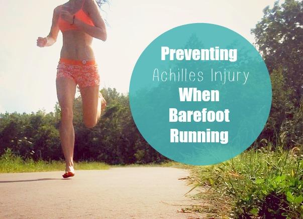 Preventing Achilles Injury When Barefoot Running