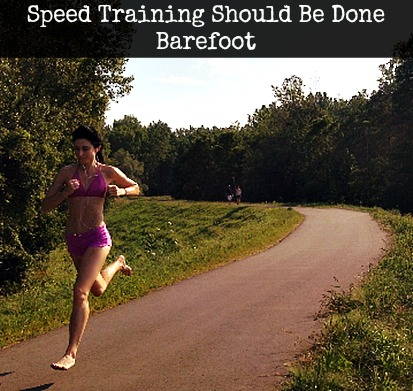 Speed Training Should Be Done Barefoot