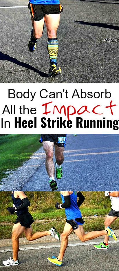 Body Can't Absorb All the Impact In Heel Strike Running