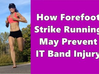 Forefoot Strike Running May Prevent IT Band Injury