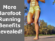 Barefoot Running Benefits: Lighter, Safer, Stronger Footsteps!